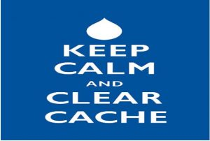 Keep calm & clear chache